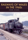 Railways of Wales in the 1960s - Book