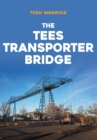 The Tees Transporter Bridge - Book