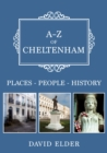 A-Z of Cheltenham : Places-People-History - Book