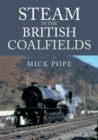 Steam in the British Coalfields - Book