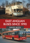 East Anglian Buses Since 1990 - Book