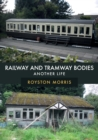 Railway and Tramway Bodies : Another Life - Book