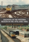 Railways of the Western Region in the 1970s and 1980s - Book