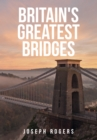 Britain's Greatest Bridges - Book