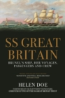 SS Great Britain : Brunel's Ship, Her Voyages, Passengers and Crew - Book