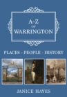 A-Z of Warrington : Places-People-History - Book