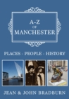 A-Z of Manchester : Places-People-History - Book