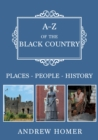 A-Z of The Black Country : Places-People-History - Book