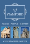 A-Z of Stamford : Places-People-History - Book