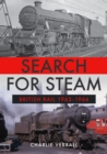 Search for Steam: British Rail 1963-1966 - Book