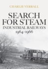 Search for Steam: Industrial Railways 1964-1966 - Book