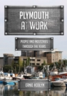 Plymouth at Work : People and Industries Through the Years - Book