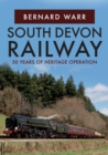 South Devon Railway : 50 Years of Heritage Operation - Book