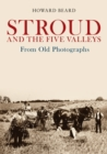 Stroud and the Five Valleys From Old Photographs - Book