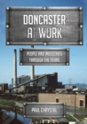 Doncaster at Work : People and Industries Through the Years - Book