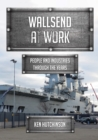 Wallsend at Work : People and Industries Through the Years - eBook