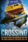 The Crossing : Sir Vivian Fuchs, Sir Edmund Hillary and the Trans-Antarctic Expedition 1953-58 - Book
