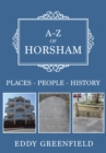 A-Z of Horsham : Places-People-History - Book
