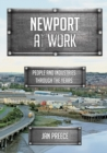 Newport at Work : People and Industries Through the Years - Book