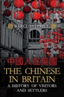 The Chinese in Britain : A History of Visitors and Settlers - Book