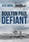Boulton Paul Defiant : An Illustrated History - Book