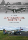 Staffordshire Airfields Through Time - eBook