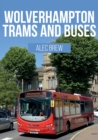 Wolverhampton Trams and Buses - Book