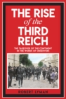 The Rise of the Third Reich : The Takeover of the Continent in the Words of Observers - Book