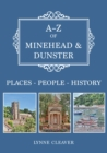 A-Z of Minehead & Dunster : Places-People-History - Book
