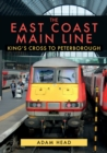 The East Coast Main Line : King's Cross to Peterborough - Book