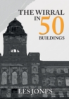 The Wirral in 50 Buildings - Book