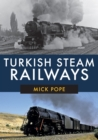 Turkish Steam Railways - Book