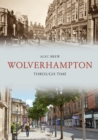 Wolverhampton Through Time - Book