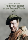 The British Soldier of the Second World War - eBook