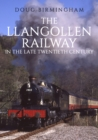 The Llangollen Railway in the Late Twentieth Century - Book