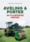 Aveling & Porter: An Illustrated History - Book