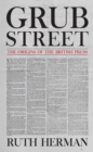Grub Street: The Origins of the British Press - Book