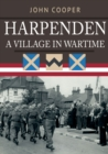 Harpenden: A Village in Wartime - Book