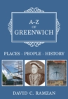 A-Z of Greenwich : Places-People-History - Book