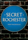Secret Rochester - Book