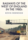 Railways of the West of England in the 1980s - Book