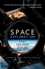 Space Exploration : Past, Present, Future - Book