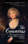 The Countess : The Scandalous Life of Frances Villiers, Countess of Jersey - Book