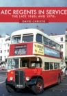 AEC Regents in Service : The Late 1960s and 1970s - Book