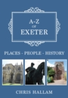 A-Z of Exeter : Places-People-History - Book