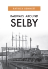 Railways Around Selby - Book