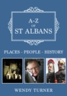 A-Z of St Albans : Places-People-History - Book