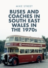 Buses and Coaches in South East Wales in the 1970s - Book