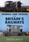 Internal User Vehicles on Britain's Railways - Book
