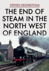 The End of Steam in the North West of England - Book